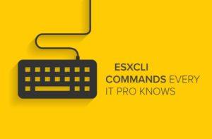 ESXCLI_BlogImage_July10-1-1024x674